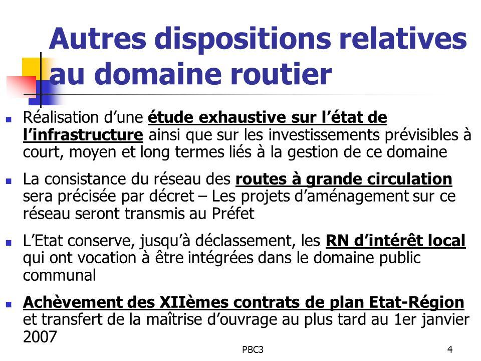 PBC34 Autres dispositions relatives au domaine routier Réalisation dune étude exhaustive sur létat de linfrastructure ainsi que sur les investissement