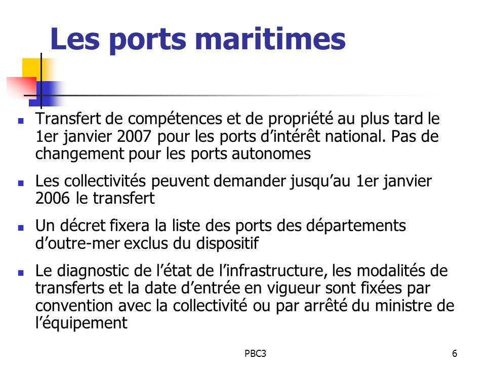 PBC37 Les VN et les ports fluviaux Possibilité pour les collectivités, sans limitation de délai, de demander le transfert de propriété (loi risques de juillet 2003) Expérimentation possible de la gestion et de lexploitation sans transfert de propriété pour une période maximale de six ans (loi risques de juillet 2003) Cas particulier pour la Picardie, les Pays de Loire et la Bretagne (déjà compétentes en matière de VN en application des lois de 1983) : transfert de propriété à leur demande, ou, au plus tard, dans un délai de trois ans sauf si désaccord de la région concernée; Pour ces trois régions, priorité pour le transfert à la collectivité territoriale bénéficiaire dune concession, avant le 1er janvier 2005