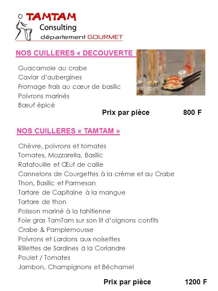 Prix par pièce800 F NOS CUILLERES « DECOUVERTE » Guacamole au crabe Caviar daubergines Fromage frais au cœur de basilic Poivrons marinés Bœuf épicé NO