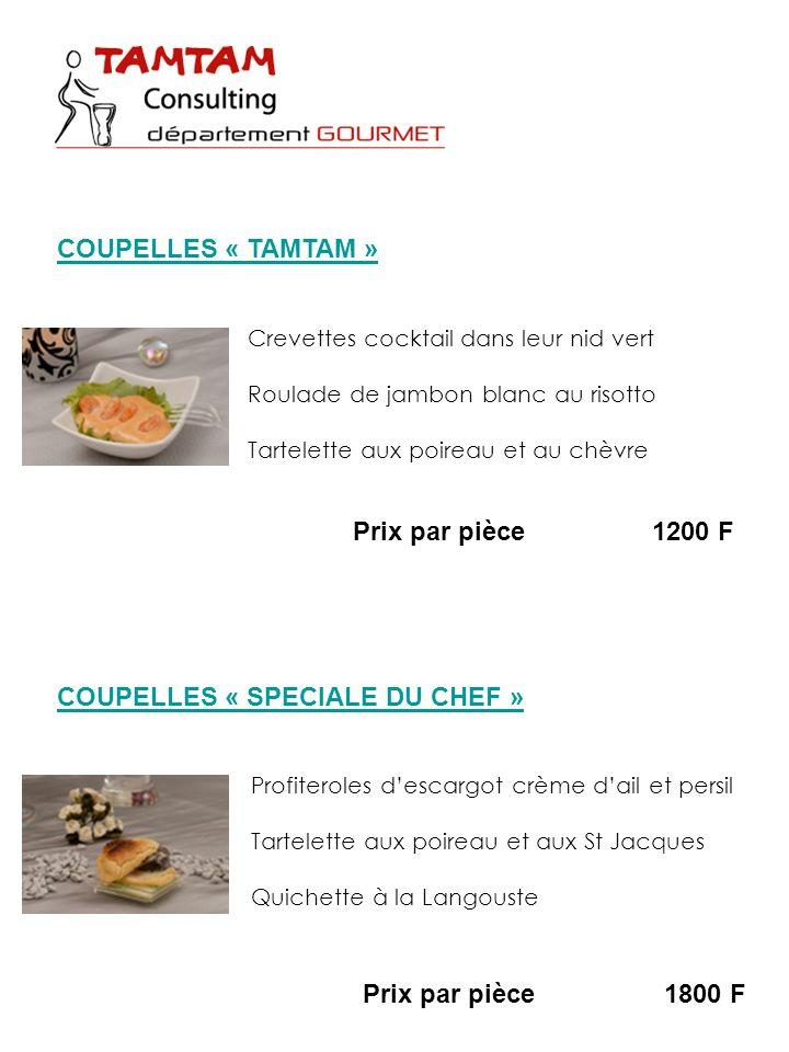 Crevettes cocktail dans leur nid vert Roulade de jambon blanc au risotto Tartelette aux poireau et au chèvre Prix par pièce1800 F COUPELLES « TAMTAM »