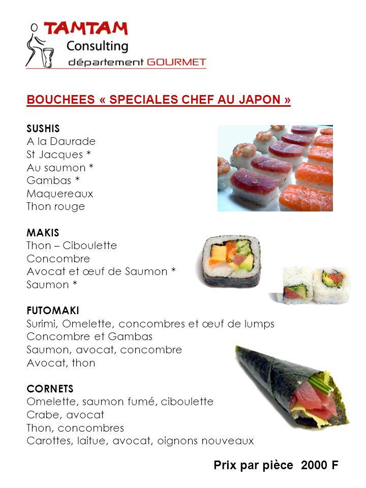 SUSHIS A la Daurade St Jacques * Au saumon * Gambas * Maquereaux Thon rouge MAKIS Thon – Ciboulette Concombre Avocat et œuf de Saumon * Saumon * FUTOM