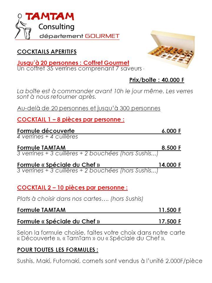 COCKTAILS APERITIFS Jusquà 20 personnes : Coffret Gourmet Un coffret 35 verrines comprenant 7 saveurs différentes. Prix/boîte : 40.000 F La boîte est