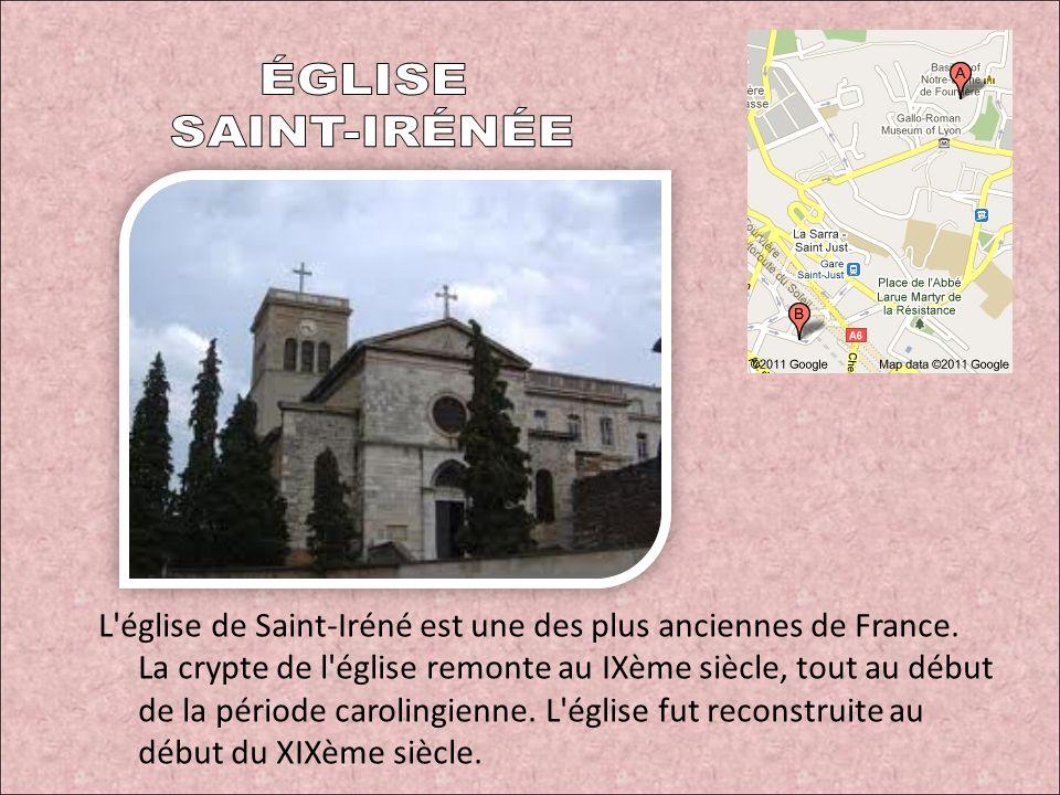 L'église de Saint-Iréné est une des plus anciennes de France. La crypte de l'église remonte au IXème siècle, tout au début de la période carolingienne