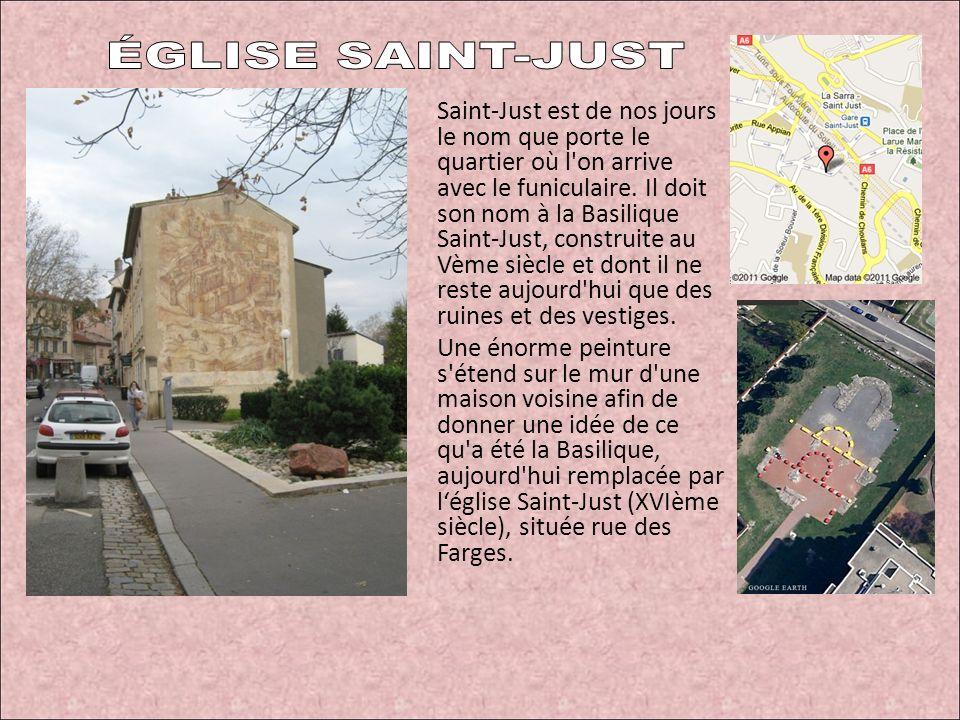 Saint-Just est de nos jours le nom que porte le quartier où l'on arrive avec le funiculaire. Il doit son nom à la Basilique Saint-Just, construite au