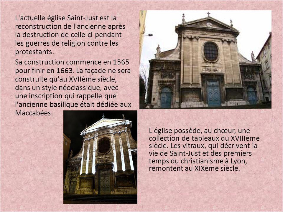 L actuelle église Saint-Just est la reconstruction de l ancienne après la destruction de celle-ci pendant les guerres de religion contre les protestants.