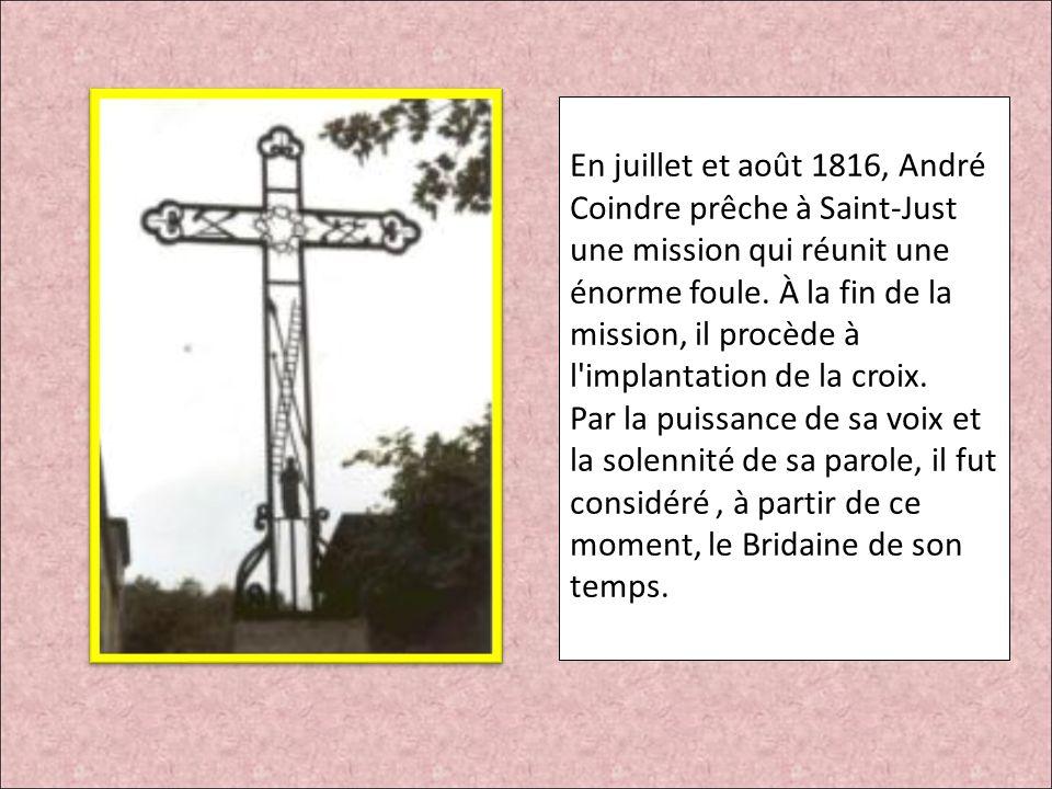 En juillet et août 1816, André Coindre prêche à Saint-Just une mission qui réunit une énorme foule. À la fin de la mission, il procède à l'implantatio