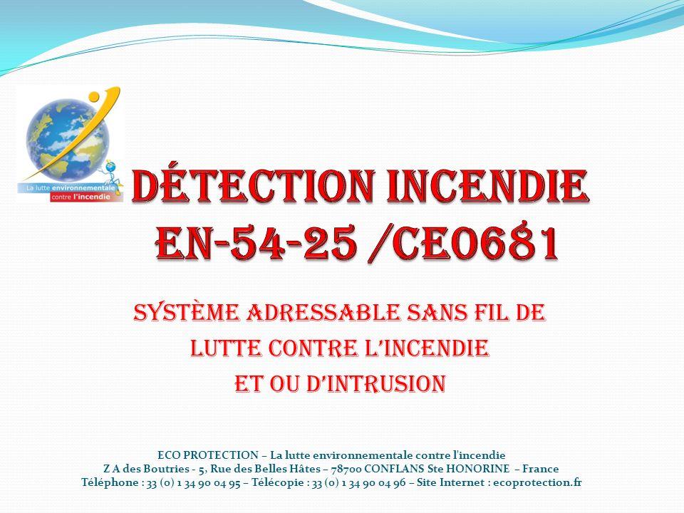 Système adressable sans fil de Lutte contre lincendie Et ou dintrusion ECO PROTECTION – La lutte environnementale contre l'incendie Z A des Boutries -