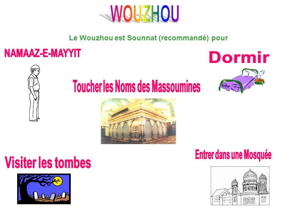 LES CONDITIONS DU WOUZHOU Jaccomplis le Wouzhou pour le plaisir dAllah, Qourbatan ilallah