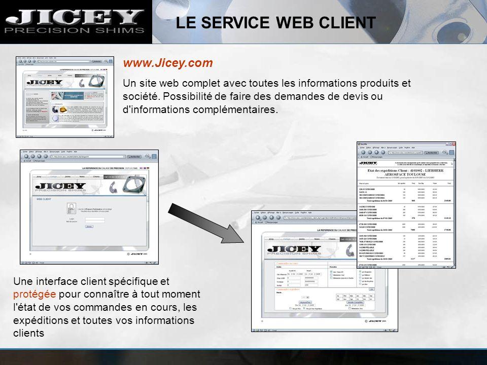 LE SERVICE WEB CLIENT Une interface client spécifique et protégée pour connaître à tout moment l'état de vos commandes en cours, les expéditions et to