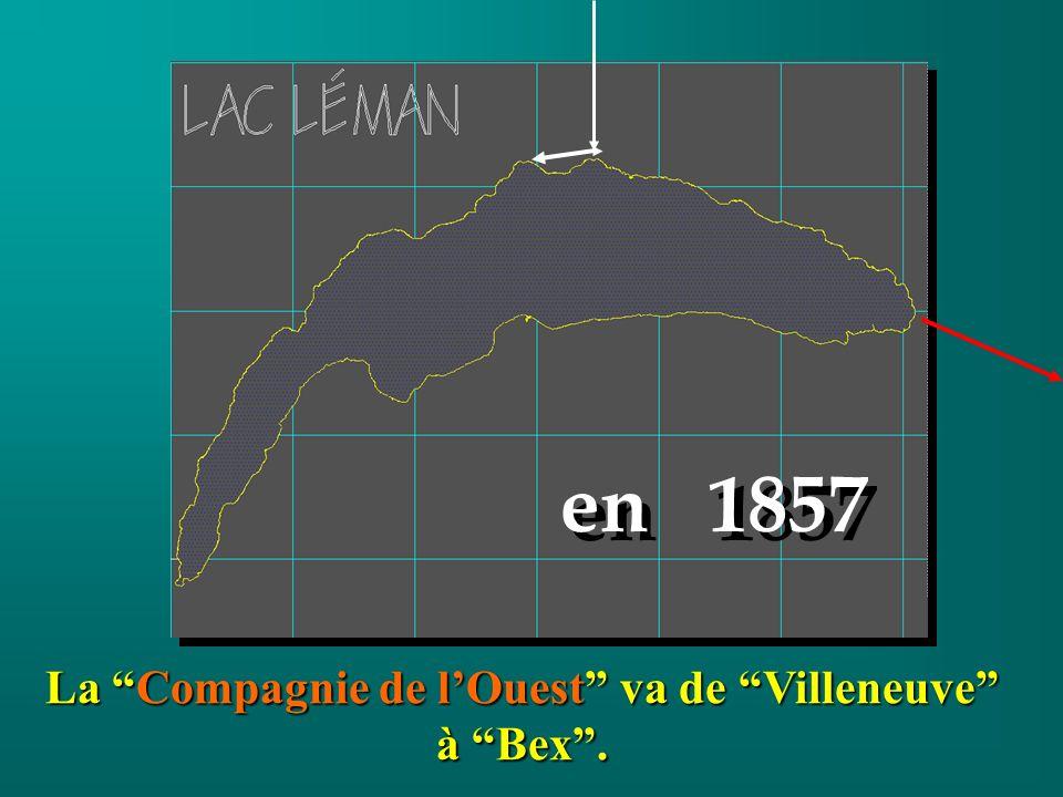 La Compagnie de lOuest va de Villeneuve à Bex. en 1857