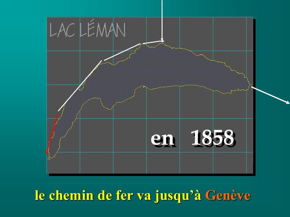 le chemin de fer va jusquà Genève en 1858