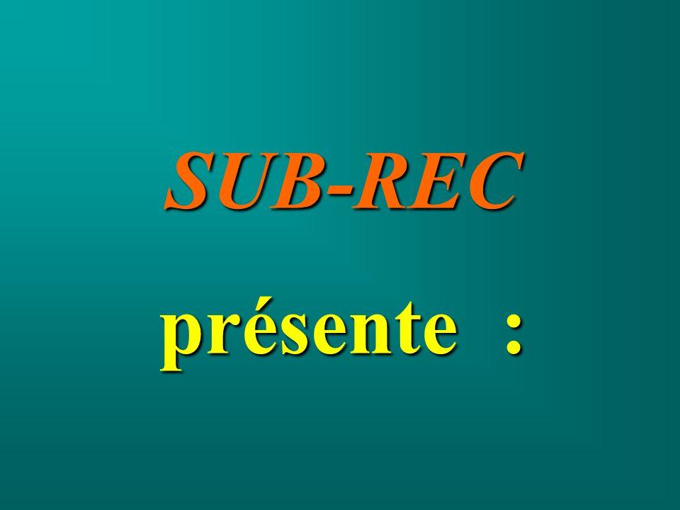 SUB-REC présente :