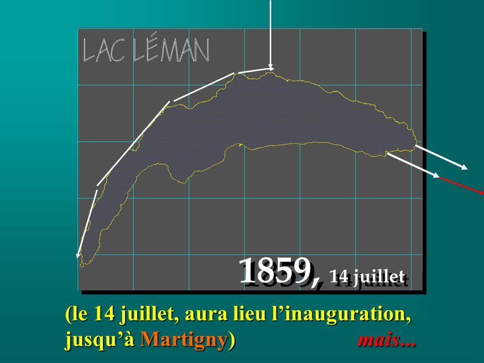 (le 14 juillet, aura lieu linauguration, jusquà Martigny) mais...