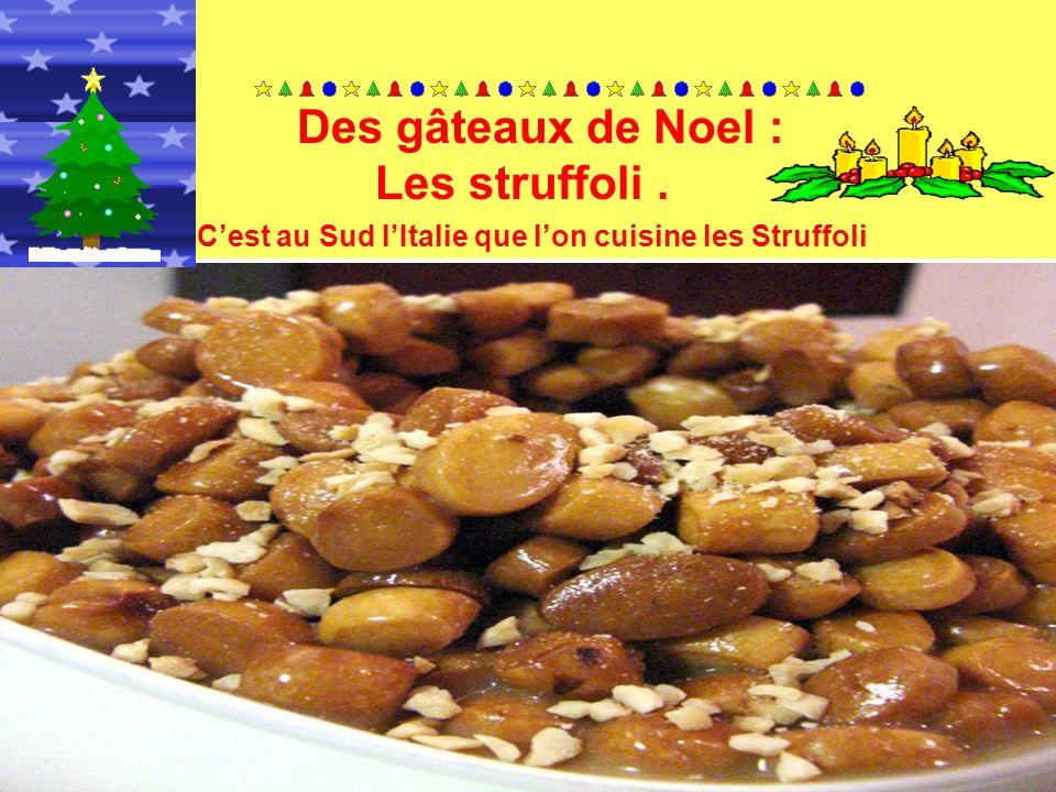 Cest au Sud lItalie que lon cuisine les Struffoli Des gâteaux de Noel : Les struffoli.