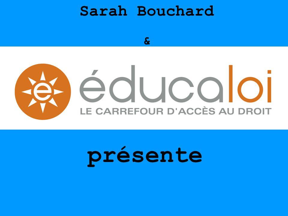 présente Sarah Bouchard &