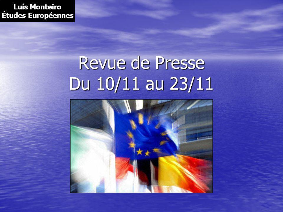 Revue de Presse Du 10/11 au 23/11 Luís Monteiro Études Européennes