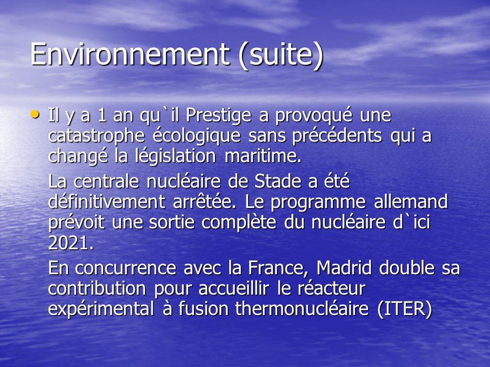 Environnement (suite) Il y a 1 an qu`il Prestige a provoqué une catastrophe écologique sans précédents qui a changé la législation maritime.