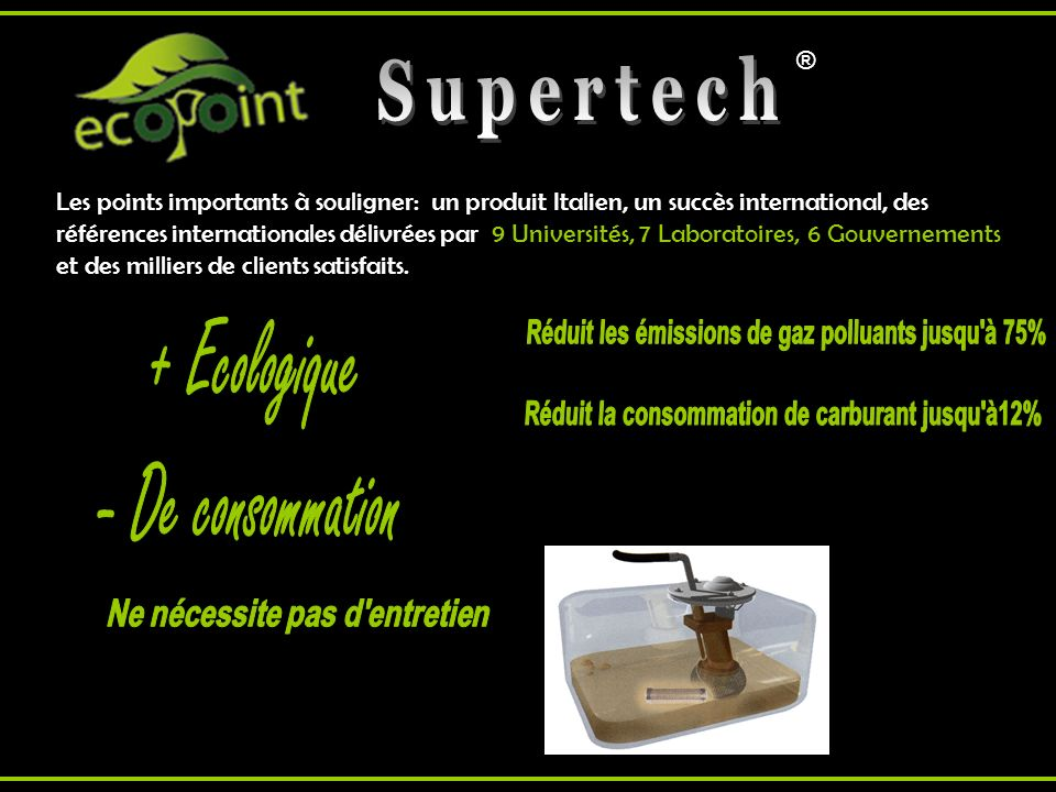 ® ® Ci-dessous quelques exemples doutils de PLV ( Publicité sur Lieu de Vente) dédiés à la promotion et à la vente du produit Supertech.