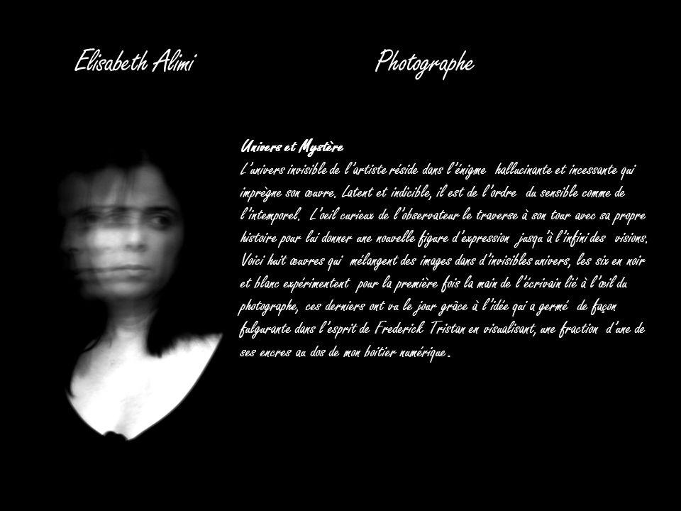 Elisabeth Alimi Photographe Univers et Mystère Lunivers invisible de lartiste réside dans lénigme hallucinante et incessante qui imprègne son œuvre. L