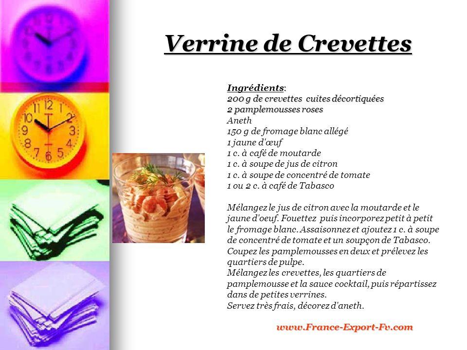 Verrine de Crevettes : Ingrédients: 200 g de crevettes cuites décortiquées 2 pamplemousses roses Aneth 150 g de fromage blanc allégé 1 jaune d œuf 1 c.