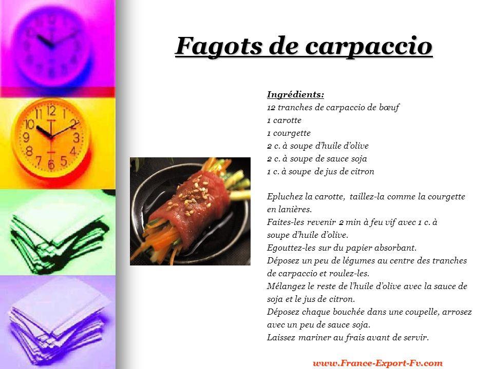 Fagots de carpaccio Ingrédients: 12 tranches de carpaccio de bœuf 1 carotte 1 courgette 2 c.