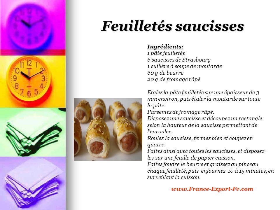 Ingrédients: 1 pâte feuilletée 6 saucisses de Strasbourg 1 cuillère à soupe de moutarde 60 g de beurre 20 g de fromage râpé Etalez la pâte feuilletée sur une épaisseur de 3 mm environ, puis étaler la moutarde sur toute la pâte.