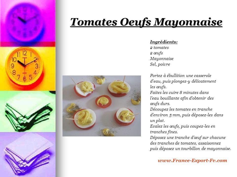 Tomates Oeufs Mayonnaise Ingrédients: 2 tomates 2 œufs Mayonnaise Sel, poivre Portez à ébullition une casserole d eau, puis plongez-y délicatement les œufs.