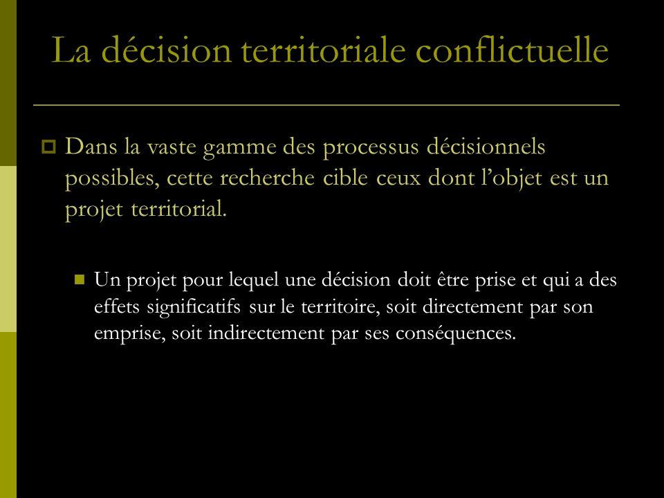 Dans la vaste gamme des processus décisionnels possibles, cette recherche cible ceux dont lobjet est un projet territorial.