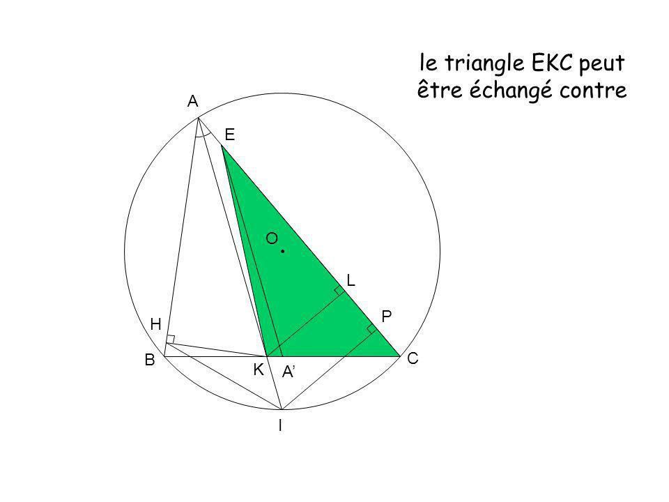 O A K B C L H I P E A le triangle EKC peut être échangé contre