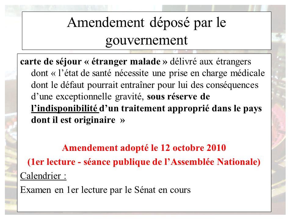 Amendement déposé par le gouvernement carte de séjour « étranger malade » délivré aux étrangers dont « létat de santé nécessite une prise en charge mé
