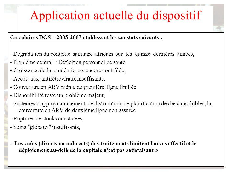 Application actuelle du dispositif Circulaires DGS – 2005-2007 établissent les constats suivants : - Dégradation du contexte sanitaire africain sur le