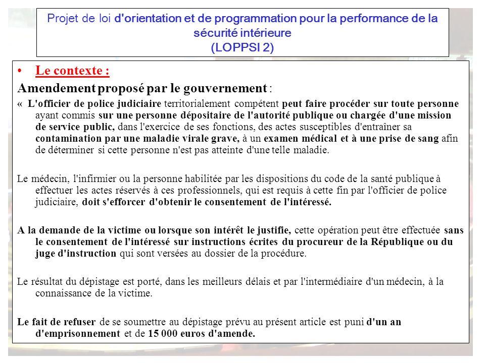 Projet de loi d'orientation et de programmation pour la performance de la sécurité intérieure (LOPPSI 2) Le contexte : Amendement proposé par le gouve