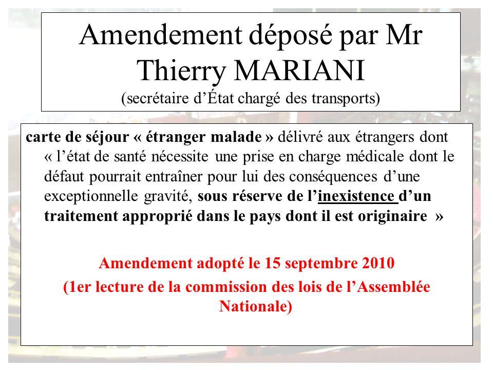 Amendement déposé par Mr Thierry MARIANI (secrétaire dÉtat chargé des transports) carte de séjour « étranger malade » délivré aux étrangers dont « lét