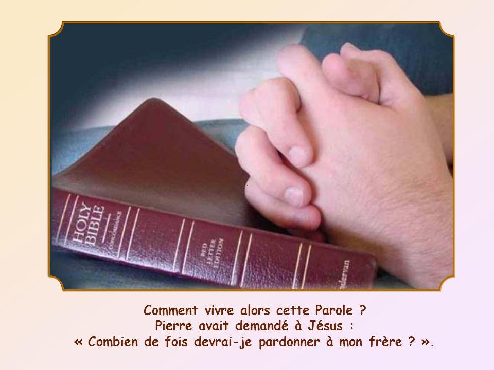 « Je ne te dis pas jusquà sept fois, mais jusquà soixante-dix fois sept fois. » (Mt 18,22)