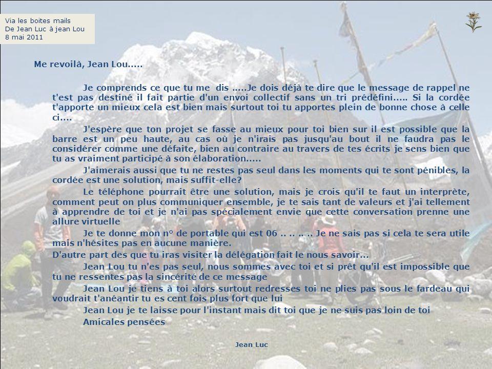 Réponse De Jean Lou à Jean Luc Merci pour ton soutien et ton réconfort.