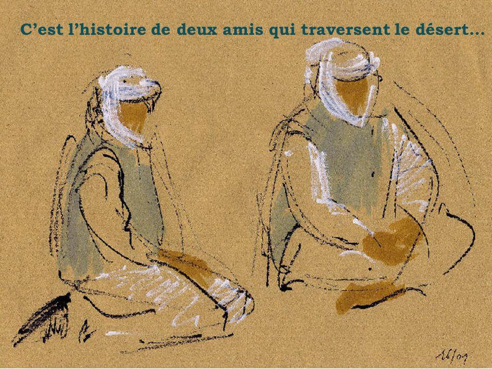 Cest lhistoire de deux amis qui traversent le désert….