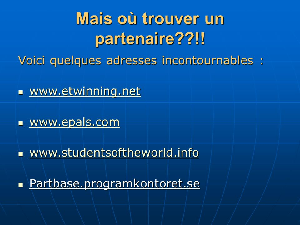 SANS PARTENAIRES… >Avec la coopération des parents ou des ressources de lécole (élèves, parents, collègue dorigine étrangère).