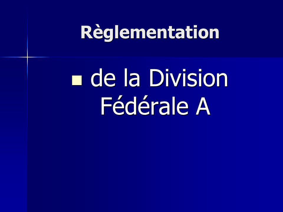 Règlementation de la Division Fédérale A de la Division Fédérale A