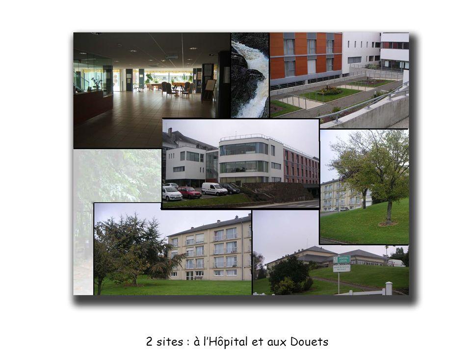 2 sites : à lHôpital et aux Douets