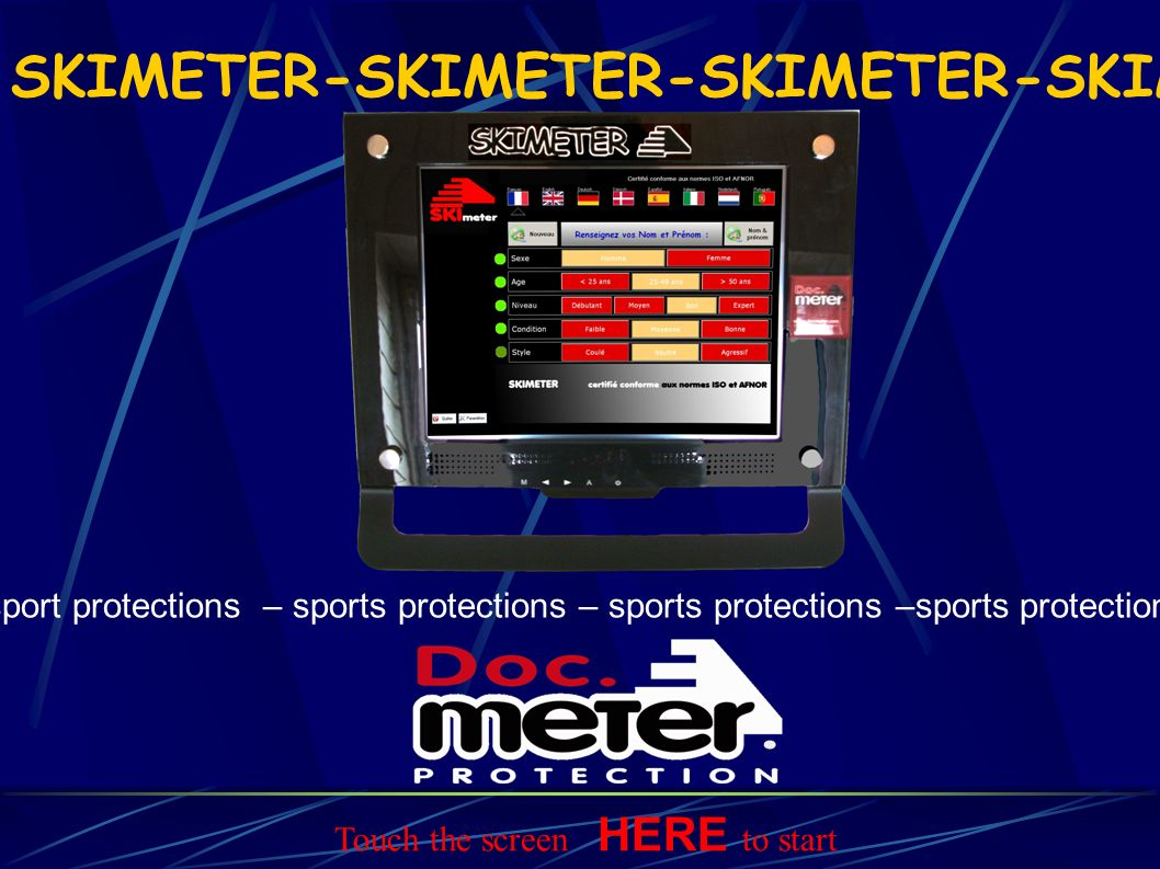 SKIMETER-SKIMETER-SKIMETER-SKIM sport protections – sports protections – sports protections –sports protections Touch the screen HERE to start