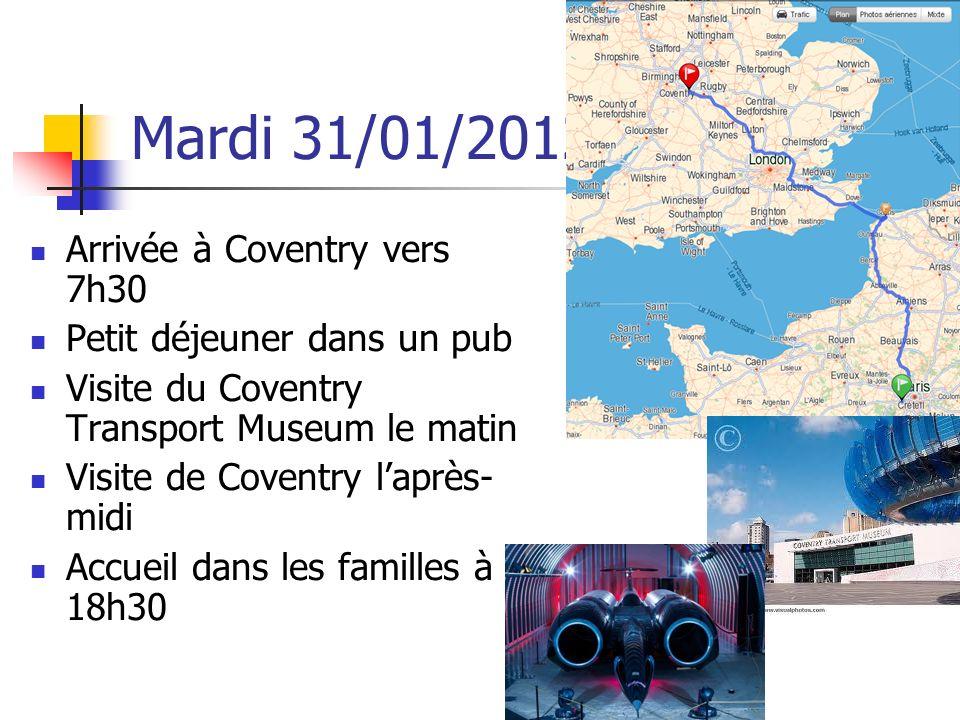 Mardi 31/01/2012 Arrivée à Coventry vers 7h30 Petit déjeuner dans un pub Visite du Coventry Transport Museum le matin Visite de Coventry laprès- midi