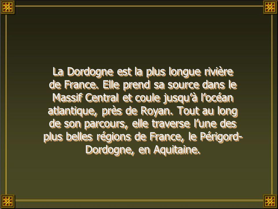 La Dordogne est la plus longue rivière de France.