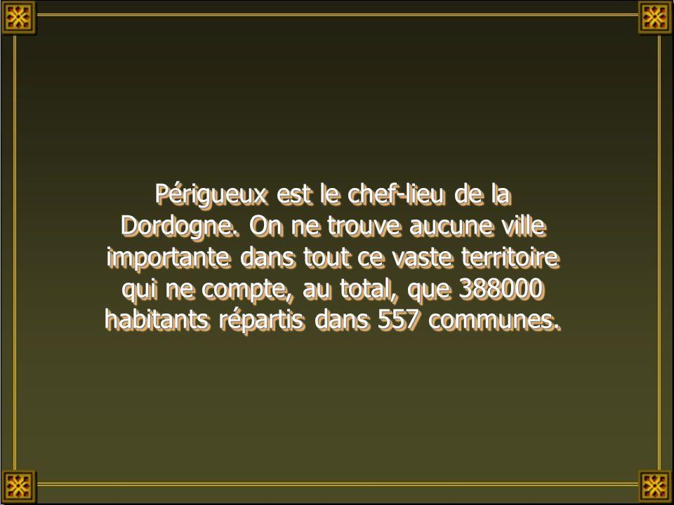 Périgueux est le chef-lieu de la Dordogne.