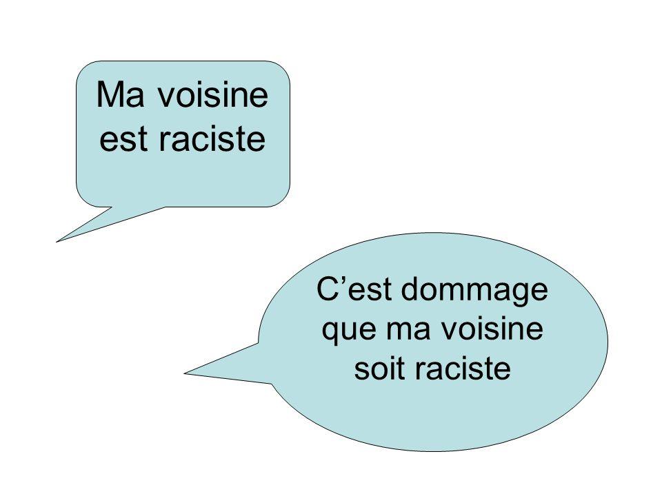 Ma voisine est raciste Cest dommage que ma voisine soit raciste