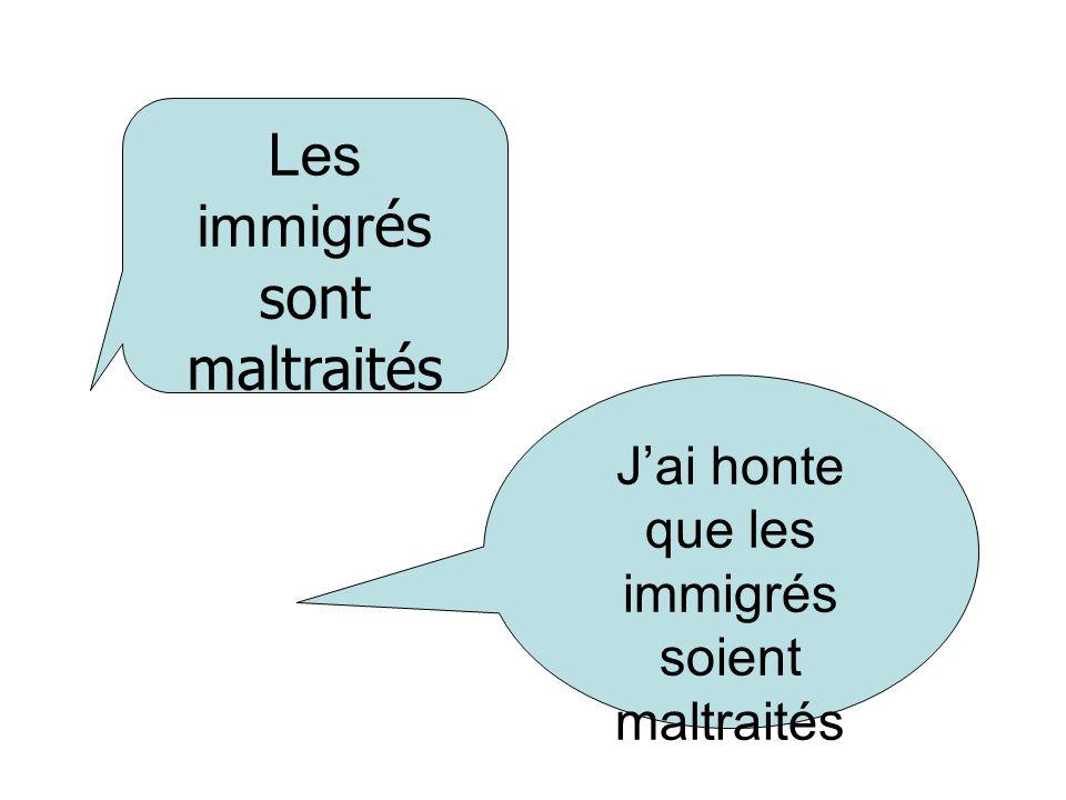 Les immigr és sont maltraités Jai honte que les immigrés soient maltraités