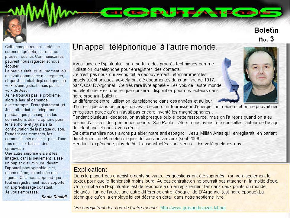 Jesu, direto da Espanha Un appel téléphonique à lautre monde.