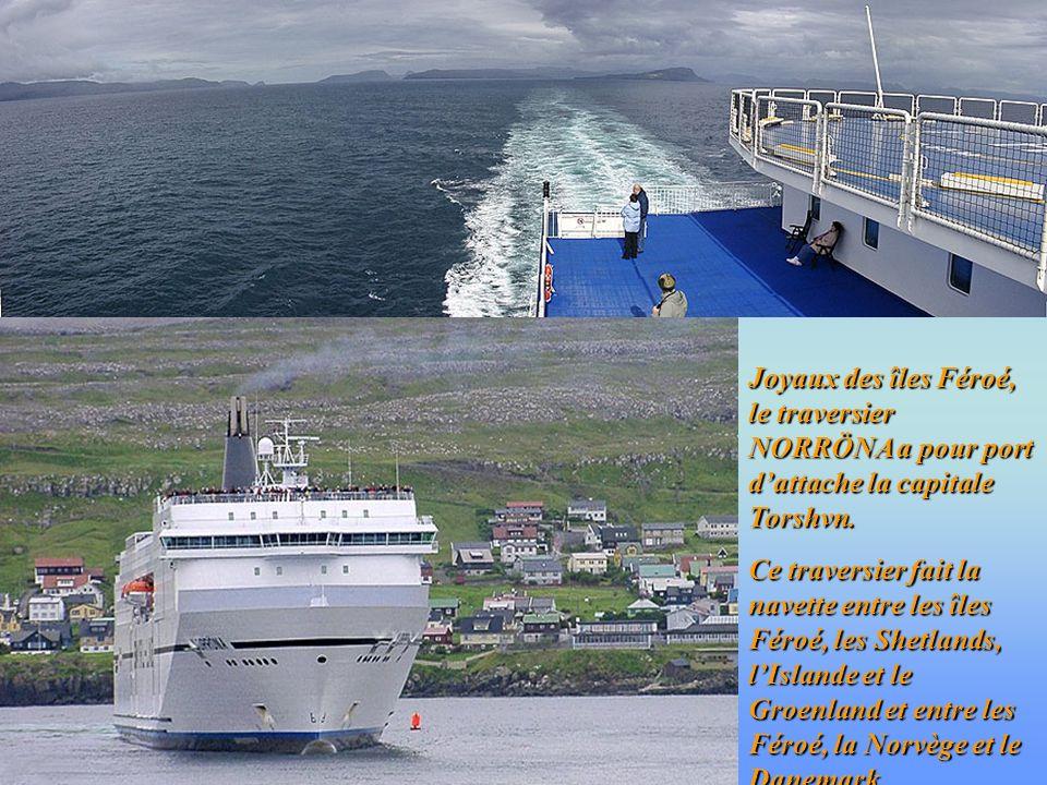 Joyaux des îles Féroé, le traversier NORRÖNA a pour port dattache la capitale Torshvn.