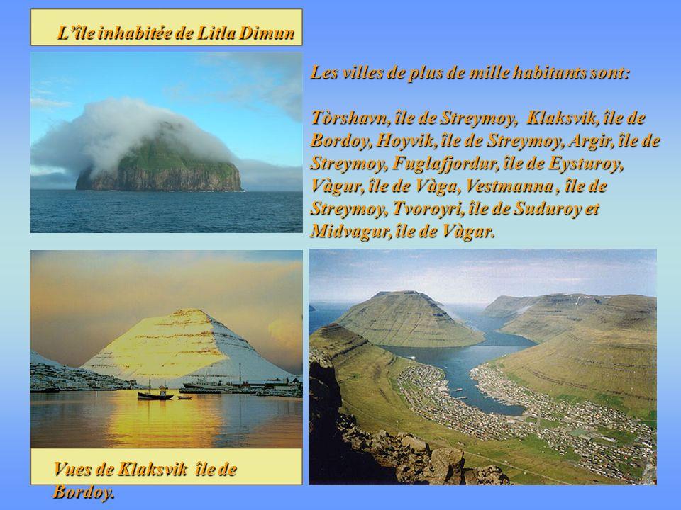Les villes de plus de mille habitants sont: Tòrshavn, île de Streymoy, Klaksvik, île de Bordoy, Hoyvik, île de Streymoy, Argir, île de Streymoy, Fuglafjordur, île de Eysturoy, Vàgur, île de Vàga, Vestmanna, île de Streymoy, Tvoroyri, île de Suduroy et Midvagur, île de Vàgar.