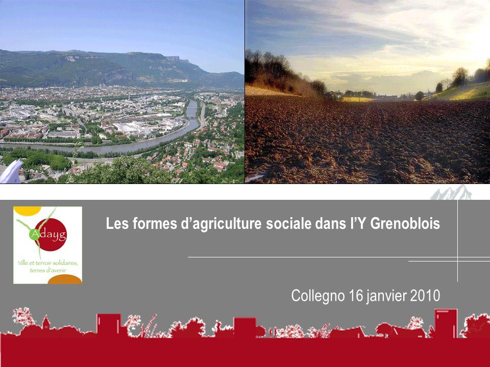 Les formes dagriculture sociale dans lY Grenoblois Collegno 16 janvier 2010