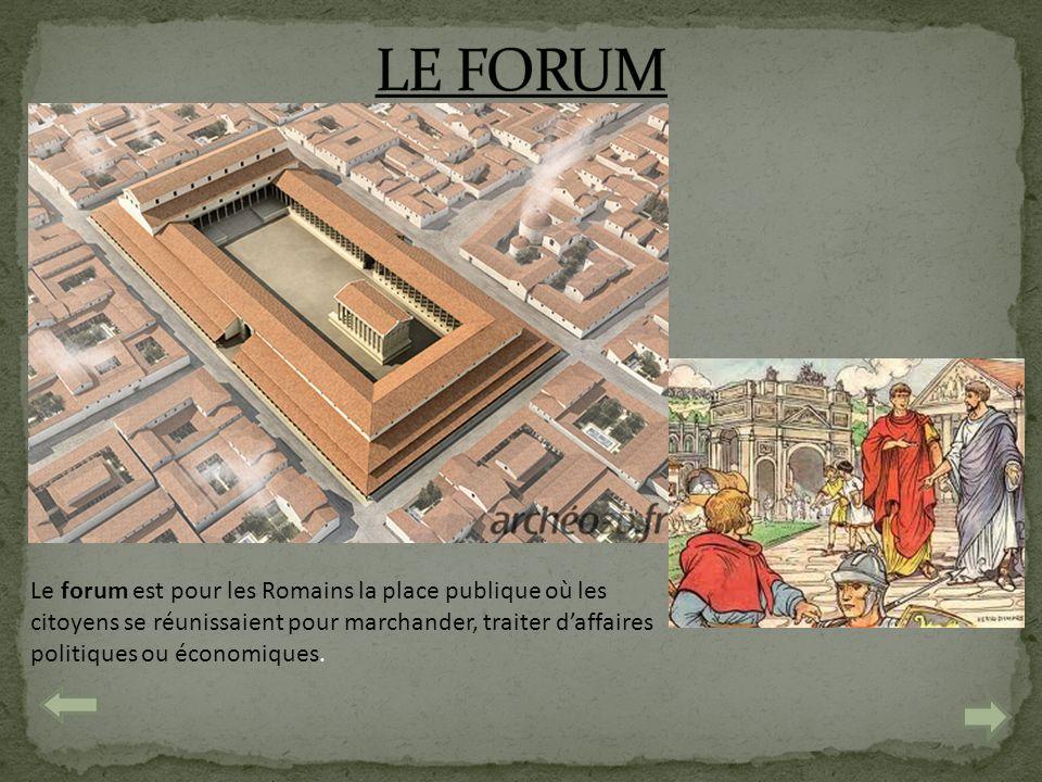 Le forum est pour les Romains la place publique où les citoyens se réunissaient pour marchander, traiter daffaires politiques ou économiques.